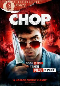 Chop is obviously a Hostel inspired film