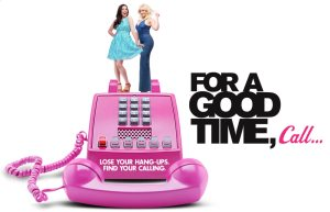For A Good Time Call review trailer